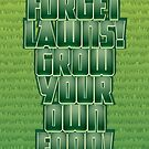 Forget Lawns by Lee Edward McIlmoyle
