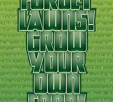 Forget Lawns by Lee Edward McIlmoyle