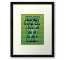 Forget Lawns Framed Print