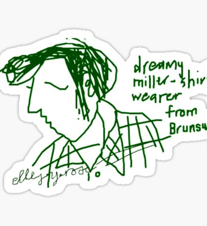 'Dreamy Miller Shirt wearer from Brunswick' Sticker