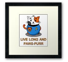 LIVE LONG AND PAWS-PURR Framed Print