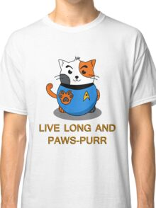 LIVE LONG AND PAWS-PURR Classic T-Shirt