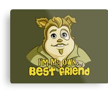 I'm My Own Best Friend Metal Print