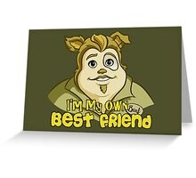 I'm My Own Best Friend Greeting Card