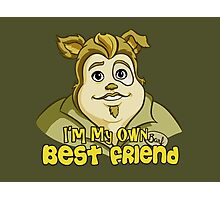 I'm My Own Best Friend Photographic Print