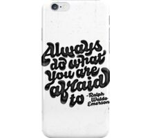 Do what your afraid of iPhone Case/Skin