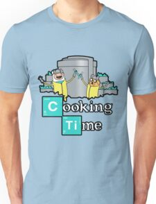 It's Cooking Time ... Unisex T-Shirt