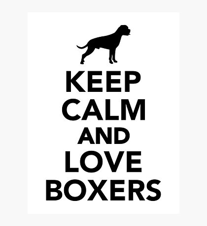 Keep calm and love Boxers Photographic Print