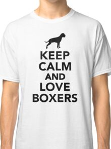 Keep calm and love Boxers Classic T-Shirt