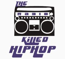 The Radio Killed Hip-Hop by reynoirjr