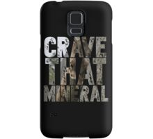 Do You Crave That Mineral? Samsung Galaxy Case/Skin