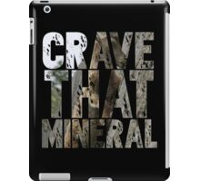 Do You Crave That Mineral? iPad Case/Skin