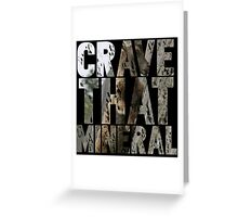 Do You Crave That Mineral? Greeting Card