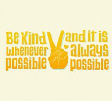 Be Kind Whenever Possible by Shawna Armstrong