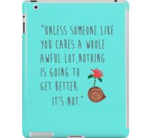 The Lorax Quote iPad Case/Skin
