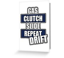 Gas clutch slide drift Greeting Card