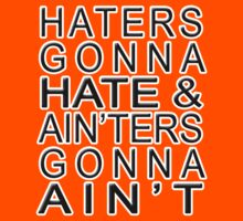 Haters Gonna Hate & Ain'ter Gonna Ain't by jammin-deen