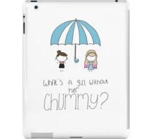 What's a Girl Without her Chummy? iPad Case/Skin