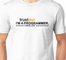 T-shirt Programmer: Trust me, I am programmer. I have life Unisex T-Shirt