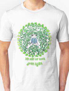 Help make our world green again Unisex T-Shirt