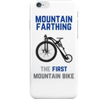 The First Mountain Bike: the mountain farthing iPhone Case/Skin