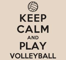 Keep Calm and Play Volleyball by ilovedesign
