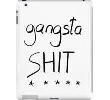 Gangsta Shit iPad Case/Skin