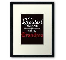 My Greatest Blessing Call Me Grandma Framed Print