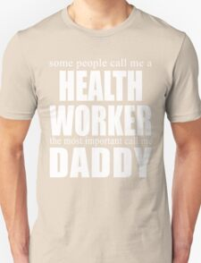 Some People Health Worker T-shirt T-Shirt