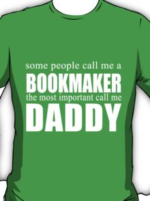 Some People Bookmaker T-shirt T-Shirt