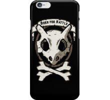 Born for battle! iPhone Case/Skin