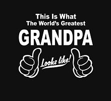 WORLDS GREATEST GRANDPA LOOKS LIKE Unisex T-Shirt