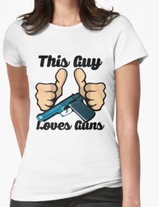 This Guy Loves Guns Womens Fitted T-Shirt