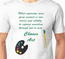 Choose Art Unisex T-Shirt