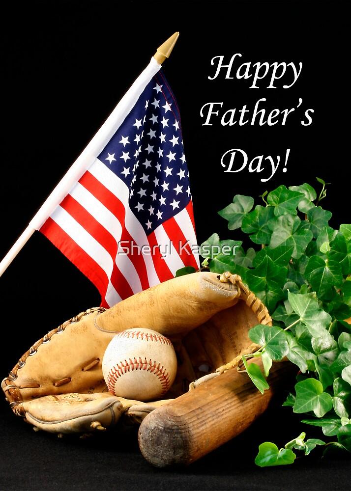 Happy Father's Day by Sheryl Kasper