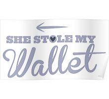 She stole my Wallet with arrow left Poster