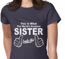 Worlds Greatest Sister Looks Like Womens Fitted T-Shirt