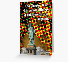 The Counterculture of Liberty Under The War On Terror Greeting Card