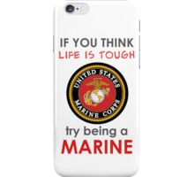 Try being a Marine! iPhone Case/Skin