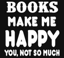 Book Makes Me Happy You, Not So Much by rbkrishna