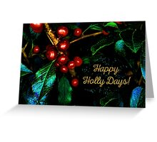 Happy Holly Days! Greeting Card