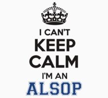 I cant keep calm Im an ALSOP by icant