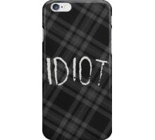 IDIOT (Dark flannel) iPhone Case/Skin