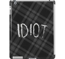 IDIOT (Dark flannel) iPad Case/Skin