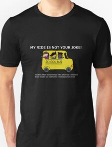 My Ride Is Not Your Joke - dark color t-shirt T-Shirt