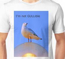 I'm not GULLible Unisex T-Shirt