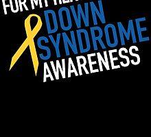 for my hero down syndrome awareness by teeshoppy