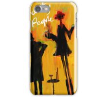 Party People are here iPhone Case/Skin