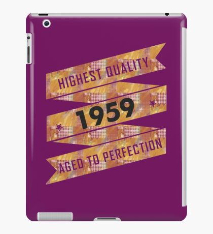 Highest Quality 1959 Aged To Perfection iPad Case/Skin