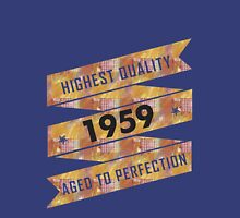 Highest Quality 1959 Aged To Perfection Unisex T-Shirt